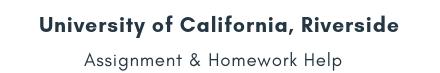 University of California, Riverside Assignment &Homework Help